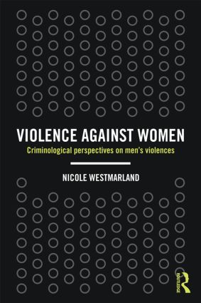 Violence against Women: Criminological perspectives on men's violences book cover