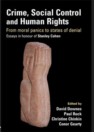 Crime, Social Control and Human Rights: From Moral Panics to States of Denial, Essays in Honour of Stanley Cohen (Paperback) book cover