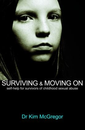 Surviving and Moving On: Self Help for Survivors of Child Sexual Abuse (Paperback) book cover
