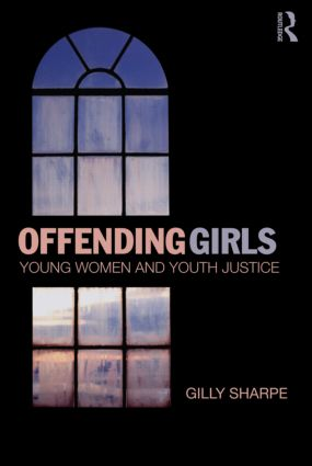 Offending Girls: Young Women and Youth Justice (Hardback) book cover