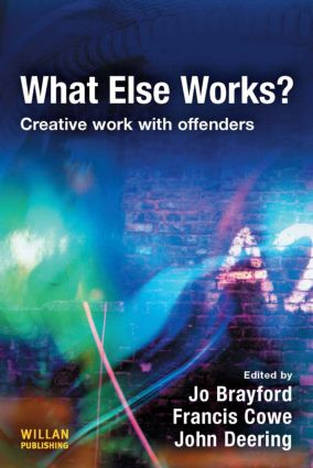 What Else Works?: Creative Work with Offenders (Paperback) book cover