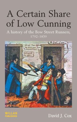A Certain Share of Low Cunning: A History of the Bow Street Runners, 1792-1839, 1st Edition (e-Book) book cover