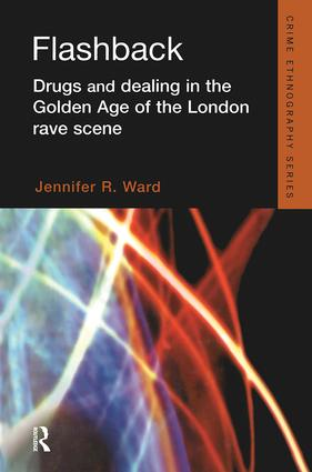 Flashback: Drugs and Dealing in the Golden Age of the London Rave Scene, 1st Edition (Hardback) book cover