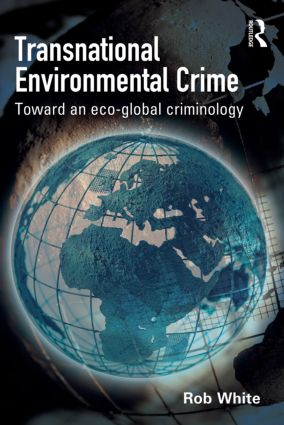 Transnational Environmental Crime: Toward an Eco-global Criminology (Paperback) book cover