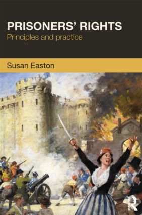 Prisoners' Rights: Principles and Practice, 1st Edition (Paperback) book cover