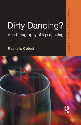 Dirty Dancing: An Ethnography of Lap Dancing book cover