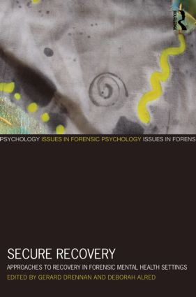 Secure Recovery: Approaches to Recovery in Forensic Mental Health Settings (Paperback) book cover