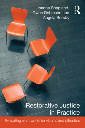 Restorative Justice in Practice: Evaluating What Works for Victims and Offenders, 1st Edition (Paperback) book cover