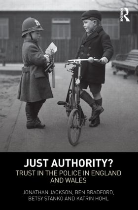 Just Authority?: Trust in the Police in England and Wales (Hardback) book cover