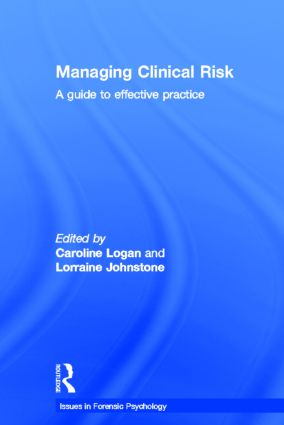 Managing Clinical Risk: A Guide to Effective Practice, 1st Edition (Hardback) book cover