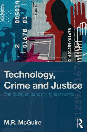Technology, Crime and Justice: The Question Concerning Technomia (Paperback) book cover