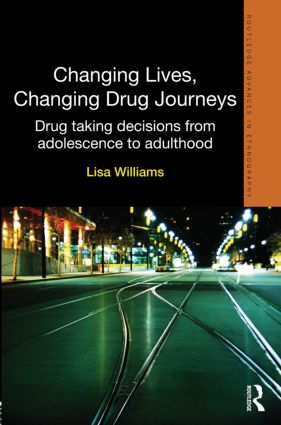 Changing Lives, Changing Drug Journeys: Drug Taking Decisions from Adolescence to Adulthood (Hardback) book cover