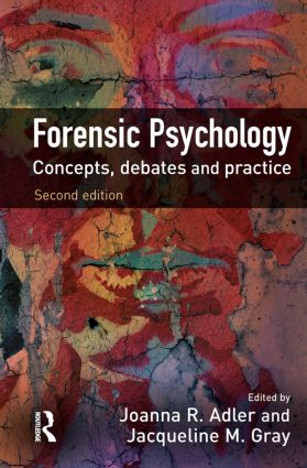 Forensic Psychology: Concepts, Debates and Practice, 2nd Edition (Hardback) book cover