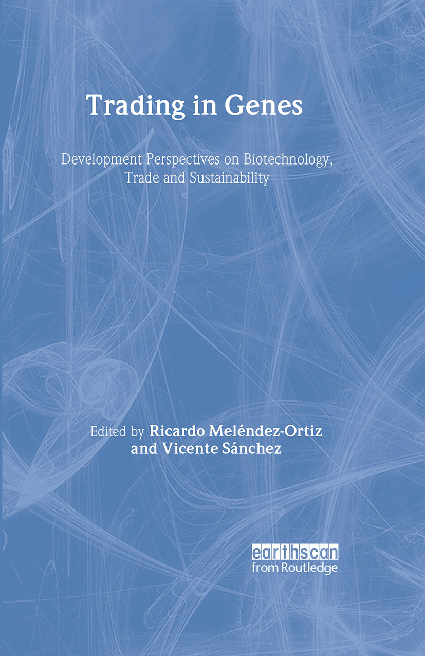 Trading in Genes: Development Perspectives on Biotechnology, Trade and Sustainability book cover