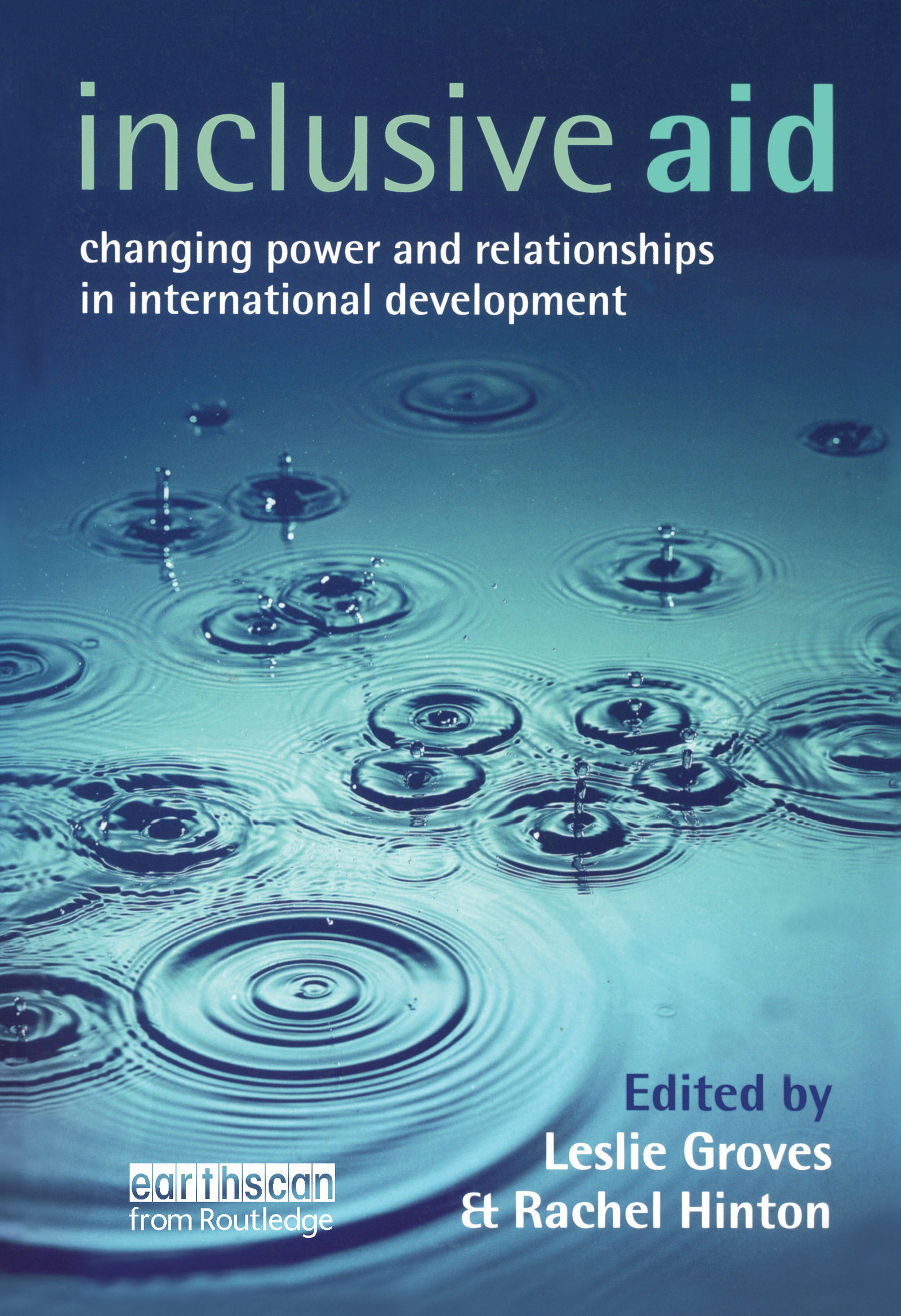 Inclusive Aid: Changing Power and Relationships in International Development (Paperback) book cover