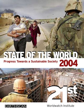 State of the World 2004: Progress Towards a Sustainable Society, 21st Edition (Paperback) book cover