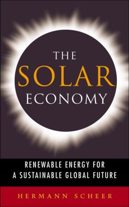 The Solar Economy: Renewable Energy for a Sustainable Global Future (Paperback) book cover