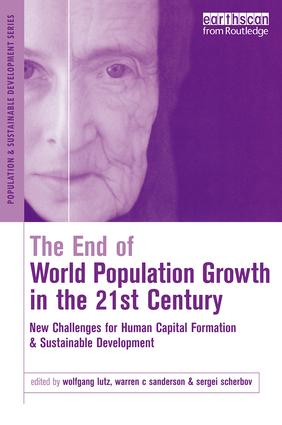 The End of World Population Growth in the 21st Century: New Challenges for Human Capital Formation and Sustainable Development book cover