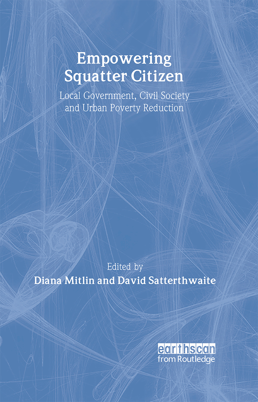 Empowering Squatter Citizen: Local Government, Civil Society and Urban Poverty Reduction, 1st Edition (Hardback) book cover