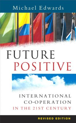 Future Positive: International Co-operation in the 21st Century, 1st Edition (Paperback) book cover