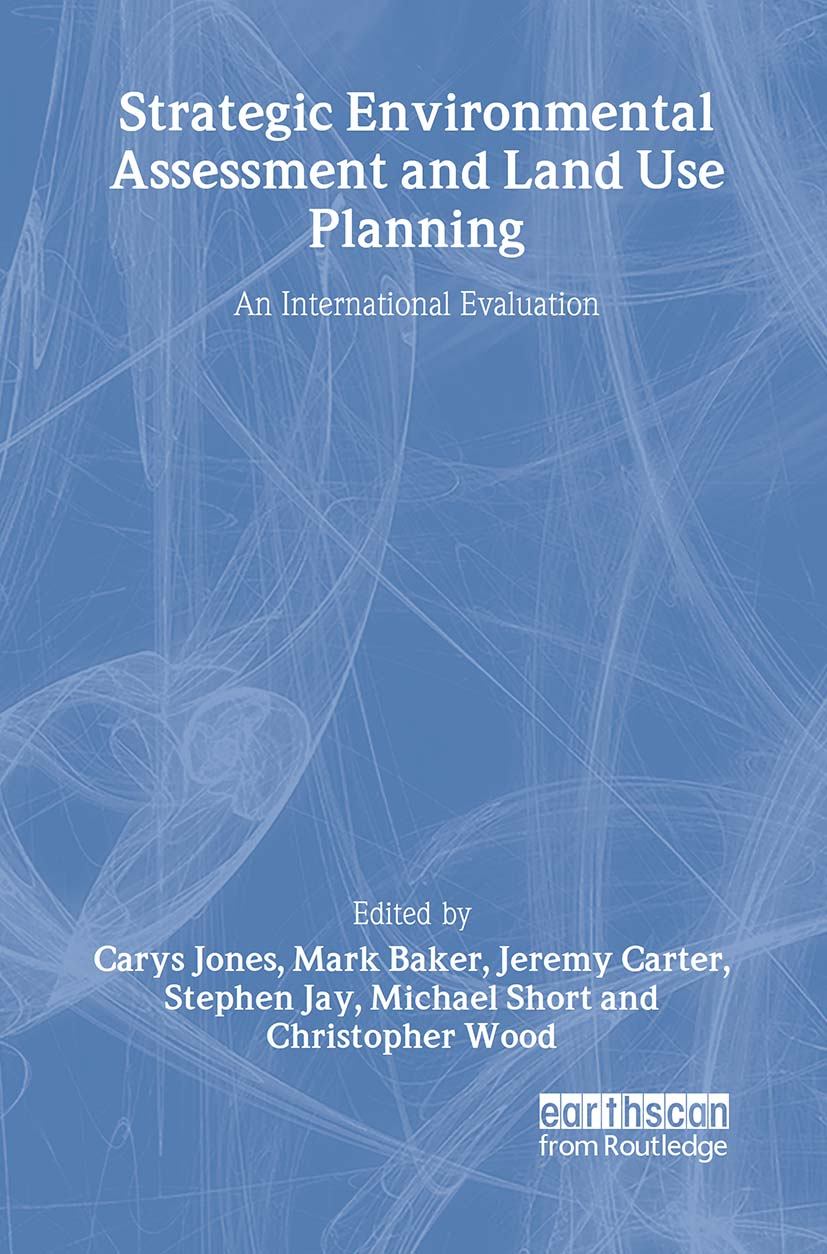 Strategic Environmental Assessment and Land Use Planning: An International Evaluation book cover