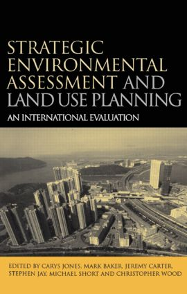 Strategic Environmental Assessment and Land Use Planning: An International Evaluation (Paperback) book cover