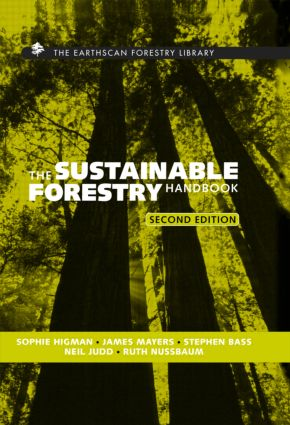 The Sustainable Forestry Handbook: A Practical Guide for Tropical Forest Managers on Implementing New Standards, 2nd Edition (Hardback) book cover