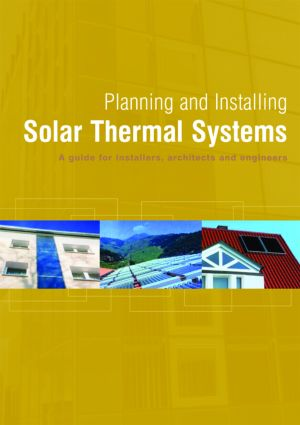 Planning and Installing Solar Thermal Systems: A Guide for Installers, Architects and Engineers, 1st Edition (Paperback) book cover