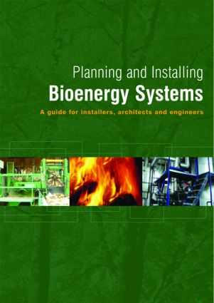 Planning and Installing Bioenergy Systems: A Guide for Installers, Architects and Engineers book cover