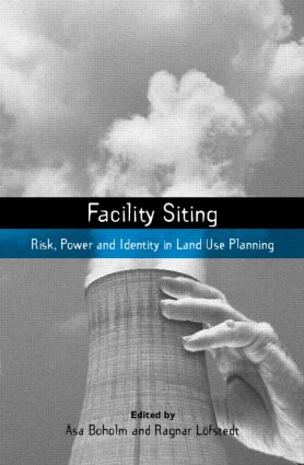 Facility Siting: Risk, Power and Identity in Land Use Planning (Hardback) book cover