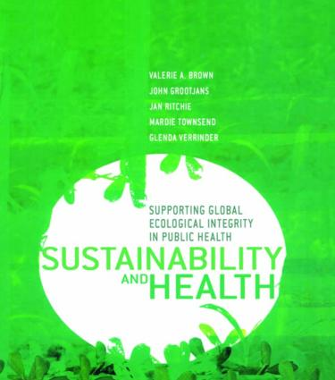 Sustainability and Health: Supporting Global Ecological Integrity in Public Health, 1st Edition (Paperback) book cover