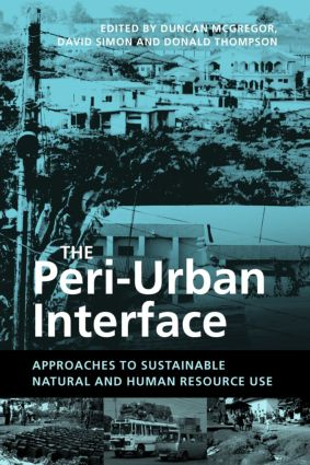 The Peri-Urban Interface: Approaches to Sustainable Natural and Human Resource Use (Paperback) book cover