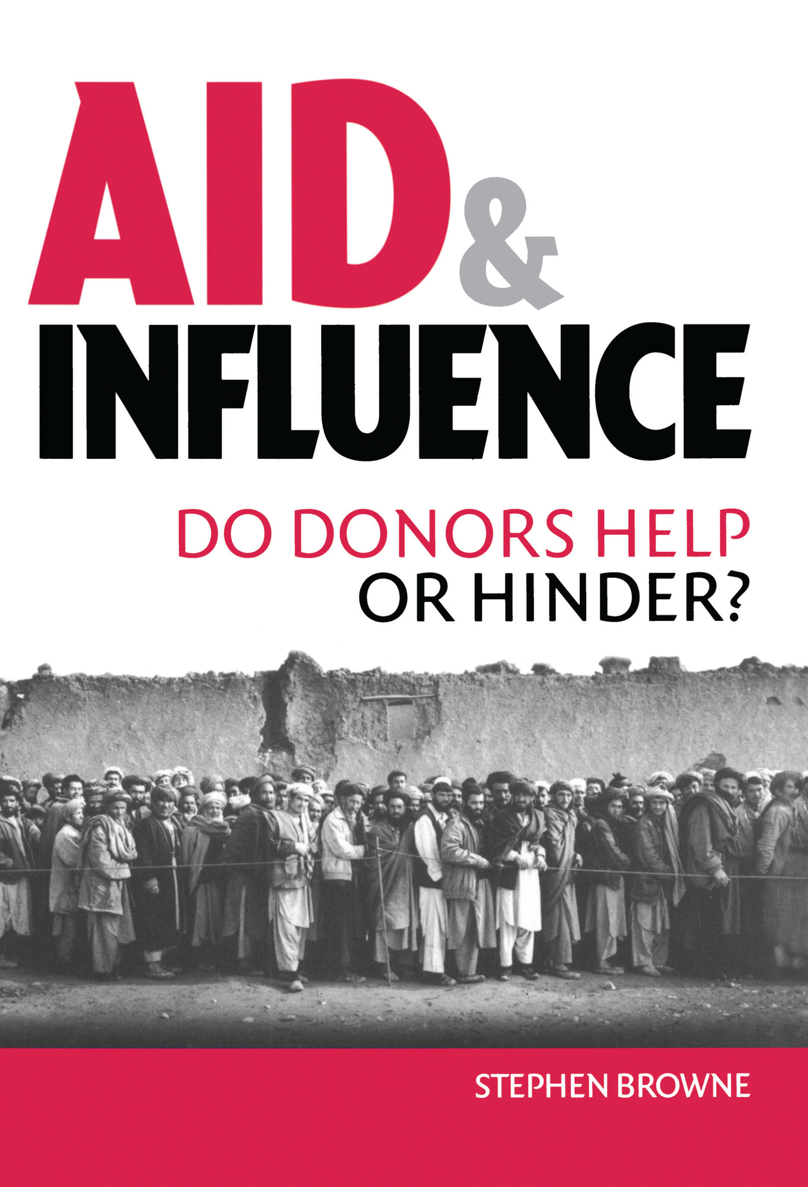 Aid and Influence: Do Donors Help or Hinder? (Paperback) book cover