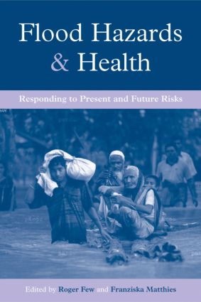 Flood Hazards and Health: Responding to Present and Future Risks, 1st Edition (Paperback) book cover