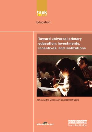 UN Millennium Development Library: Toward Universal Primary Education: Investments, Incentives and Institutions book cover