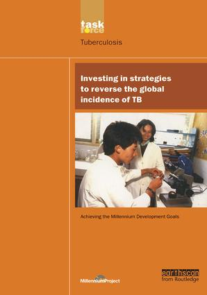 UN Millennium Development Library: Investing in Strategies to Reverse the Global Incidence of TB book cover