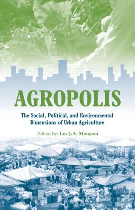 Agropolis: The Social, Political and Environmental Dimensions of Urban Agriculture, 1st Edition (Paperback) book cover