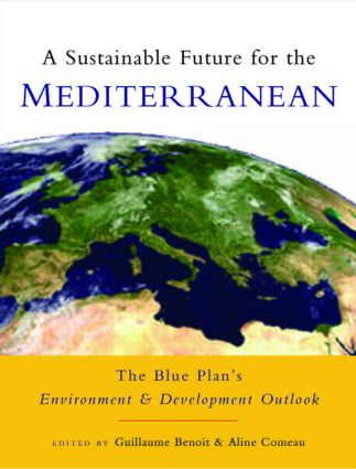 A Sustainable Future for the Mediterranean: The Blue Plan's Environment and Development Outlook book cover