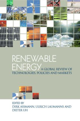 Renewable Energy: A Global Review of Technologies, Policies and Markets book cover