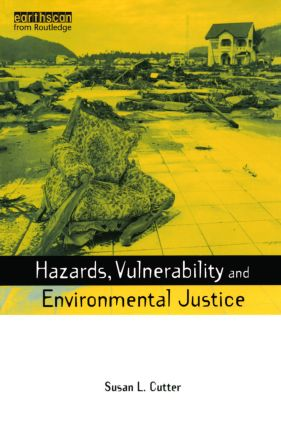 Hazards Vulnerability and Environmental Justice: 1st Edition (Paperback) book cover