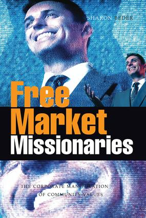 Free Market Missionaries: The Corporate Manipulation of Community Values, 1st Edition (Hardback) book cover