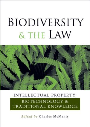 Biodiversity and the Law: Intellectual Property, Biotechnology and Traditional Knowledge, 1st Edition (Hardback) book cover