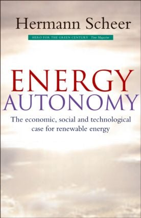 Energy Autonomy: The Economic, Social and Technological Case for Renewable Energy (Hardback) book cover