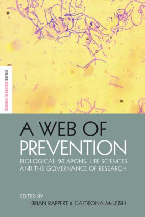 A Web of Prevention: Biological Weapons, Life Sciences and the Governance of Research (Hardback) book cover