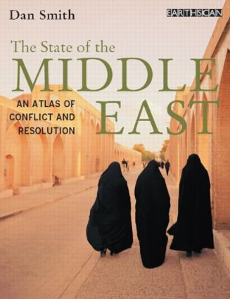 The State of the Middle East: An Atlas of Conflict and Resolution book cover