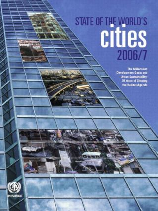 The State of the World's Cities 2006/7: The Millennium Development Goals and Urban Sustainability, 1st Edition (Paperback) book cover