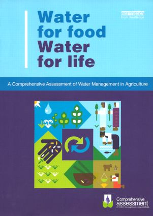 Water for Food Water for Life: A Comprehensive Assessment of Water Management in Agriculture (Paperback) book cover