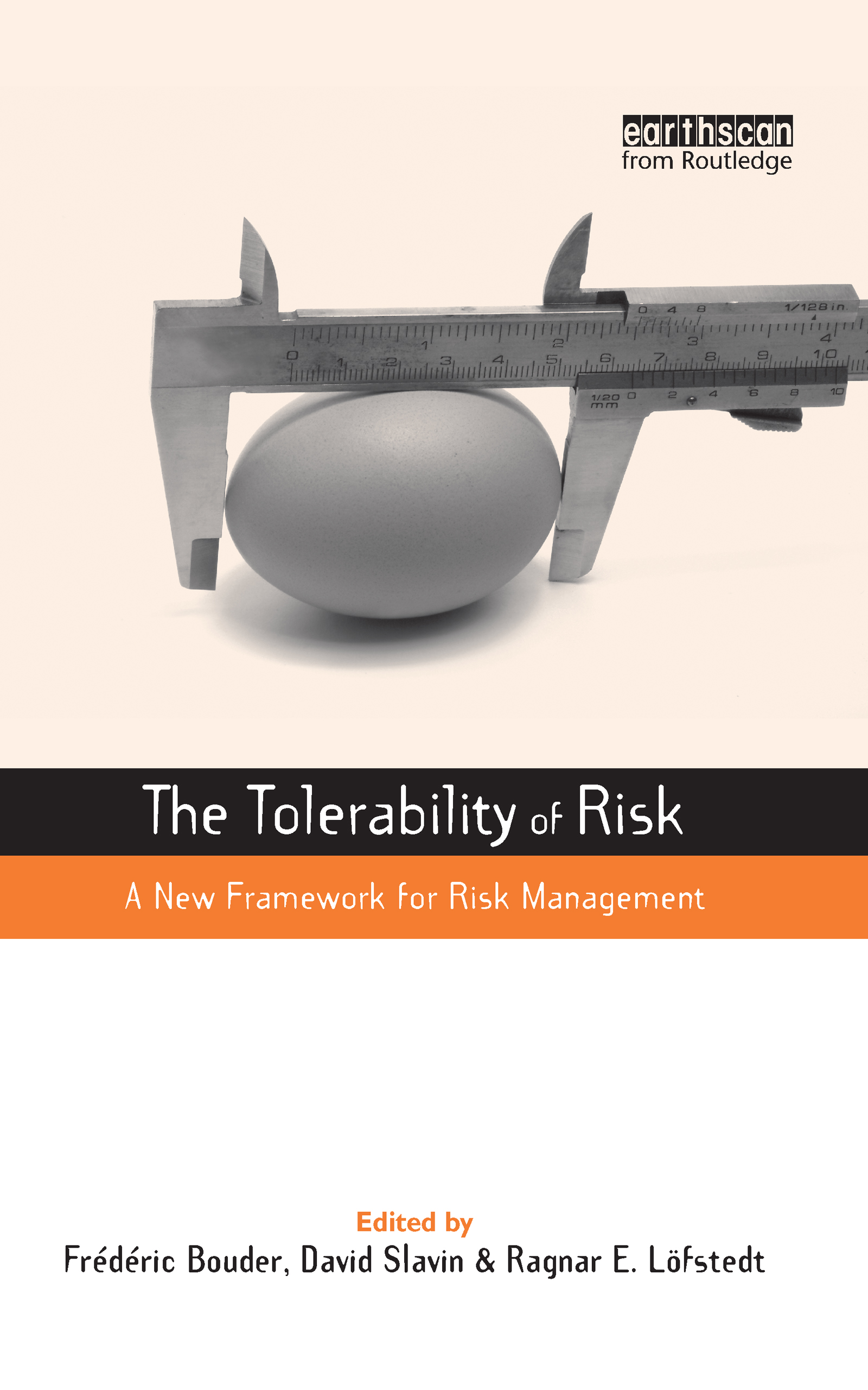 The Tolerability of Risk: A New Framework for Risk Management, 1st Edition (Hardback) book cover