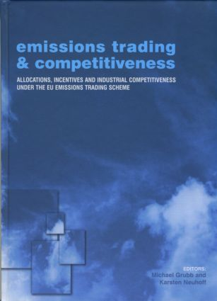 Emissions Trading and Competitiveness: Allocations, Incentives and Industrial Competitiveness under the EU Emissions Trading Scheme (Hardback) book cover