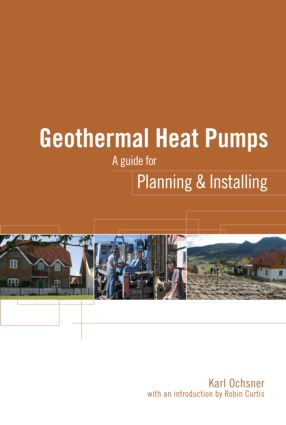 Geothermal Heat Pumps: A Guide for Planning and Installing, 1st Edition (Paperback) book cover